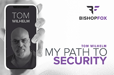 My Path to Security - How Tom Wilhelm Got Into Security